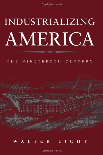 Industrializing America: The Nineteenth Century (The...