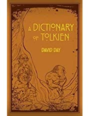 Tolkien. A Dictionary. UK Trade: An A-Z Guide to the Creatures, Plants, Events and Places of Tolkien's World