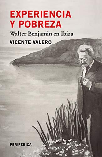 Experiencia y pobreza: Walter Benjamin en Ibiza (Fuera de serie nº 3)