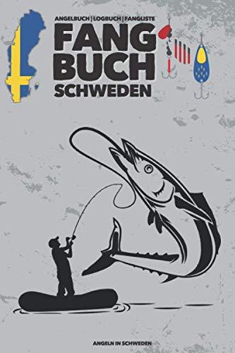 Fangbuch SCHWEDEN   Angeln in Schweden   Angelbuch: Für Angler & den Angelurlaub   Zum Ausfüllen & Eintragen   Fanglisten, Rekorde & Fang des Tages   A5   120 Seiten