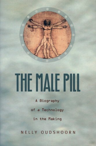 The Male Pill: A Biography of a Technology in the Making (Science and Cultural Theory) (English Edition)
