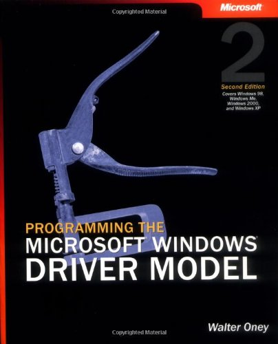 Download Programming The Microsoft Windows Driver Model (2nd Edition) (Developer Reference) 
