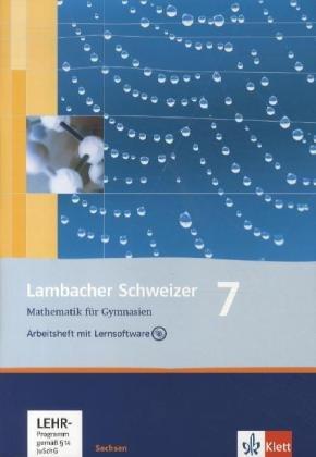 Lambacher Schweizer Mathematik 7. Ausgabe Sachsen: Arbeitsheft plus Lösungsheft und Lernsoftware Klasse 7 (Lambacher Schweizer. Ausgabe für Sachsen ab 2010)