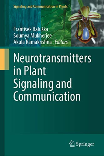 Neurotransmitters in Plant Signaling and Communication (Signaling and Communication in Plants)
