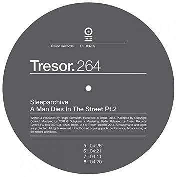 A Man Dies in the Street, Pt. 2