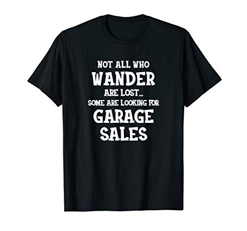 Not All Who Wander Are Lost Some Are Looking For Garage Sale