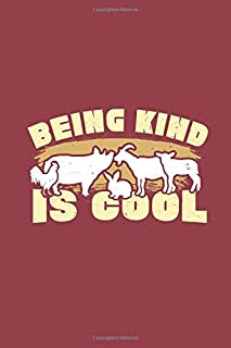 My Being Kind Is Cool Notebook: Animal Themed Notebook or Journal for Vegans and Vegetarians with 120 Lined Pages, 6 x 9 inches, Cream Paper, Glossy Finished Soft Cover
