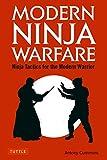 Modern Ninja Warfare: Ninja Tactics for the Modern Warrior