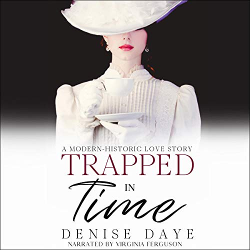Trapped in Time (A Modern-Historic Love Story) audiobook cover art