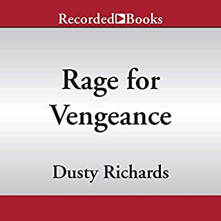 Rage for Vengeance                   By:                                                                                                                                 Dusty Richards                               Narrated by:                                                                                                                                 Brian Hutchison                      Length: 9 hrs and 51 mins     7 ratings     Overall 3.6