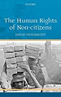 The Human Rights of Non-Citizens