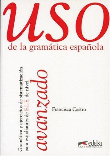Uso de la gramatica espanola, Avanzado