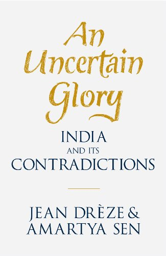 An Uncertain Glory: India and its Contradictions (English Edition)