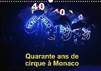Quarante ans de cirque à Monaco (Calendrier mural 2022 DIN A3 horizontal): Le Festival International du Cirque de Monte-Carlo fête ses quarante ans (Calendrier mensuel, 14 Pages )