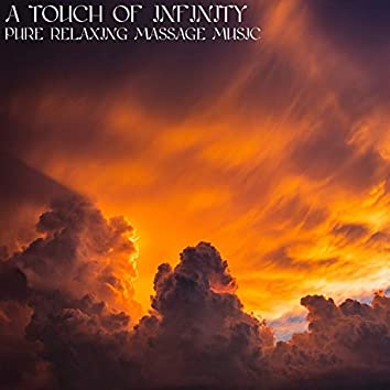 A Touch of Infinity (Pure Relaxing Massage Music)