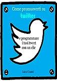 Come promuoverti su Twitter e programmare i tuoi tweet con...