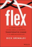 FLEX: A Leader's Guide to Staying Nimble and Mastering Transformative Change in the American Workplace (English Edition)
