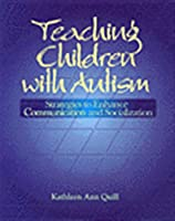 Teaching Children With Autism: Strategies to Enhance Communication and Socialization (Health & Life Science)