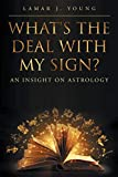 What's the Deal with My Sign? An Insight on Astrology (English Edition)