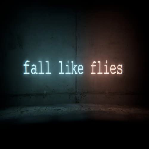 Fall Like Flies