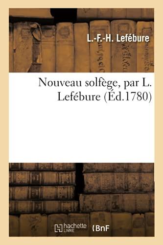 Nouveau solfège, par L. Lefébure (Éd.1780)