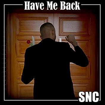 Have Me Back