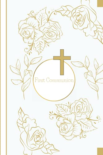 First Communion: Photo Album Frames Notebook Memory Of The First Communion 6' x 9' 101 Pages. Gift For A Child Receiving First Communion With The First Eucharist Wishes. Good Present Idea