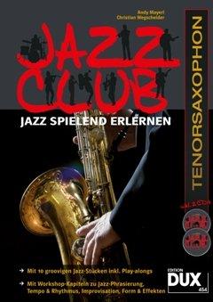 JAZZ CLUB - arrangiert für Tenorsaxophon - mit 2 CD´s [Noten / Sheetmusic] Komponist: MAYERL ANDY