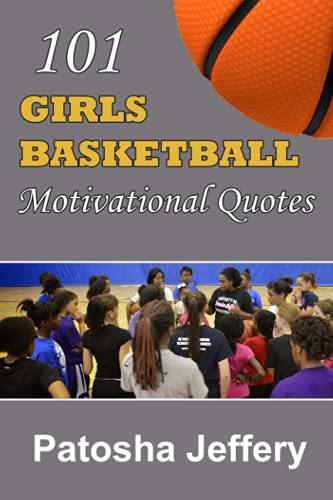 Compare Textbook Prices for 101 Girls Basketball Motivational Quotes  ISBN 9781500419370 by Jeffery, Patosha