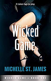 Wicked Game by [Michelle St. James]