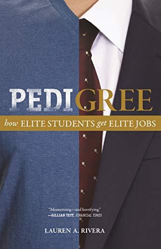 Pedigree: How Elite Students Get Elite Jobs (English Edition)