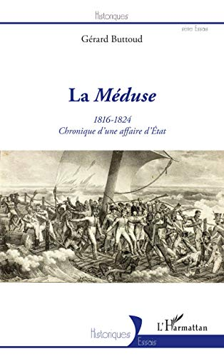 La Méduse (1816-1824) : Chronique d'une affaire d'Etat