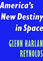 America's New Destiny in Space (Encounter Intelligence, 7)
