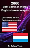 2000 Most Common English-Luxembourgish Words in Context, Get Fluent & Increase Your English-Luxembourgish Vocabulary with 2000 English Phrases: 2000 Déi ... Wierd (English Edition)