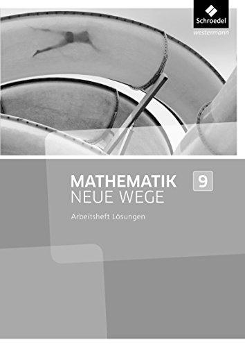 Mathematik Neue Wege SI - Ausgabe 2013 für Nordrhein-Westfalen, Hamburg und Bremen G8: Lösungen Arbeitsheft 9