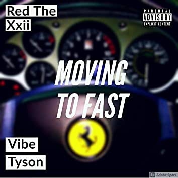 Moving to Fast