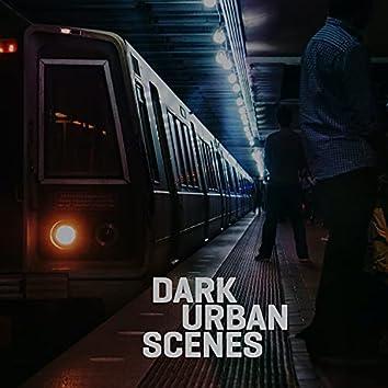 Dark Urban Scenes