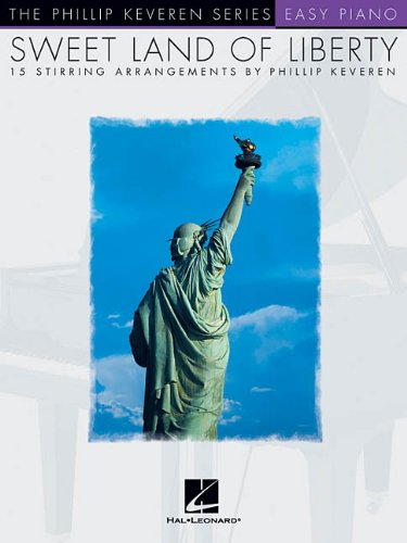 Sweet Land of Liberty: The Phillip Keveren Series Easy Piano National Federation of Music Clubs 2020-2024 Selection