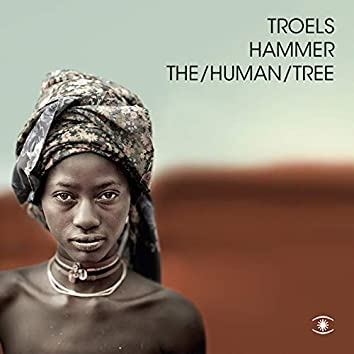 The/Human/Tree (Deluxe)