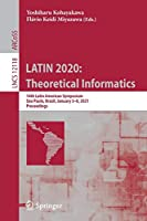 LATIN 2020: Theoretical Informatics: 14th Latin American Symposium, São Paulo, Brazil, January 5-8, 2021, Proceedings (Lecture Notes in Computer Science, 12118)