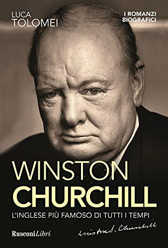 Winston Churchill. L'inglese più famoso di tutti i tempi