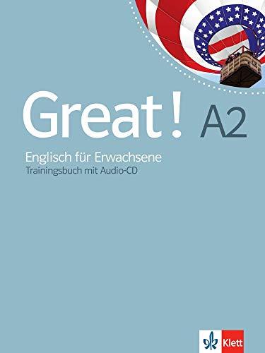 Great! A2: Englisch für Erwachsene. Trainingsbuch + Audio-CD (Great! / Englisch für Erwachsene)
