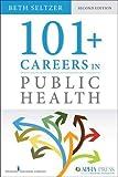 101+ Careers in Public Health,...