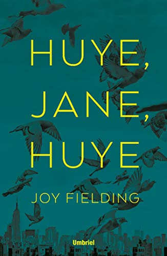 ¡Huye, Jane, huye! (Umbriel thriller) de [Joy Fielding, Victoria E. Horrillo Ledesma]