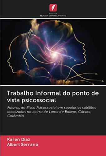 Trabalho Informal do ponto de vista psicossocial: Fatores de Risco Psicossocial em sapatarias satélites localizadas no bairro de Loma de Bolivar, Cúcuta, Colômbia