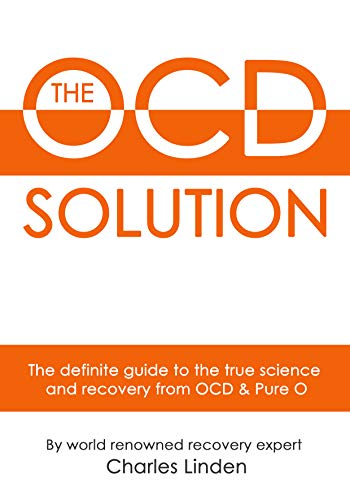 The OCD Solution: The Definitive Solution to OCD and Pure O