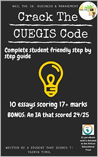 Crack the CUEGIS Code: A complete guide for the IB Business and Management Paper 2...