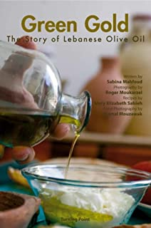 Green Gold: The Story of Lebanese Olive Oil