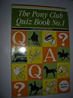 The Pony Club Quiz Book 0900226560 Book Cover