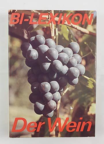 Der Wein. BI-Lexikon